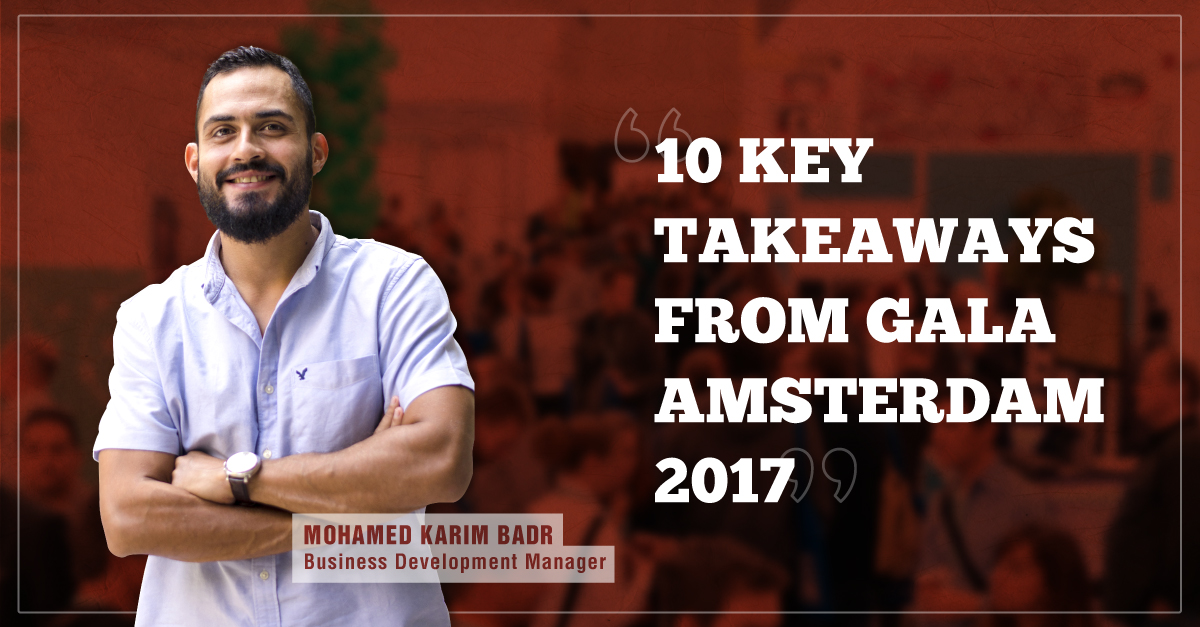 10-Key-Takeaways-From-GALA-Amsterdam-2017.jpg