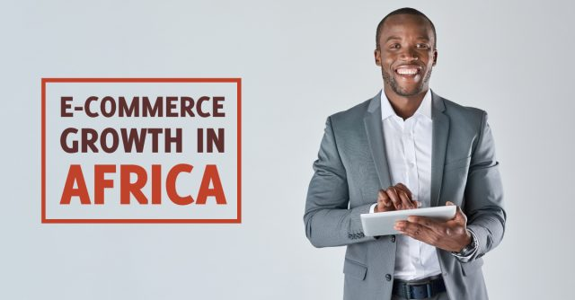 Out Of Africa - A New Dawn For African E-Commerce