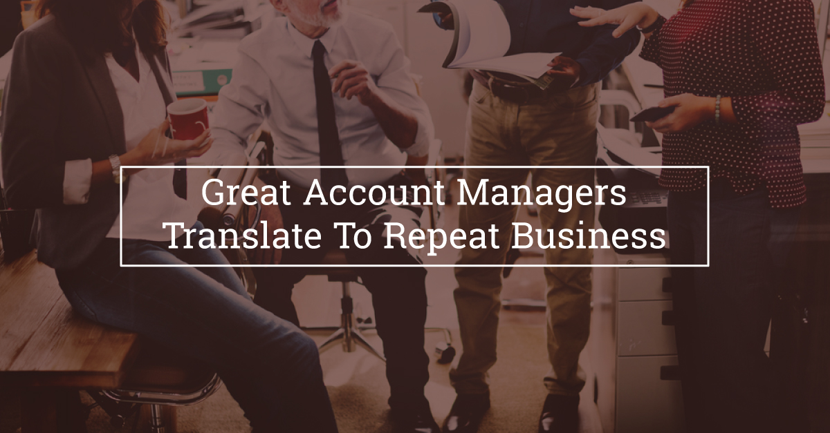Great-Account-Managers-Translate-To-Repeat-Business-1.jpg