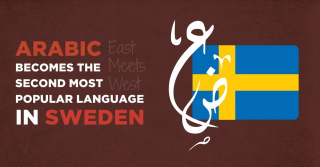East Meets West As Arabic Becomes The Second Most Popular Language In Sweden!