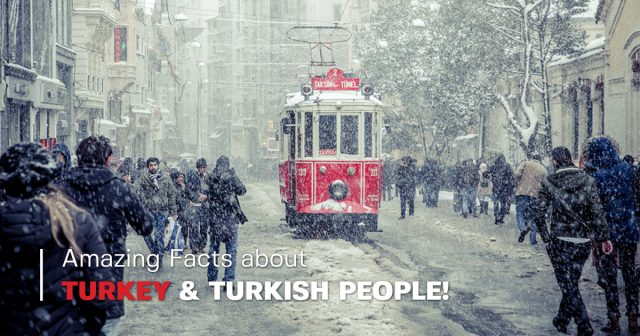 Amazing Facts about Turkey & Turkish People!