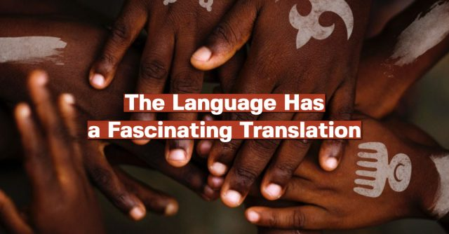 The language has a fascinating translation