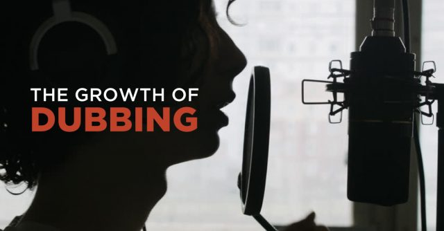 The Growth of Dubbing