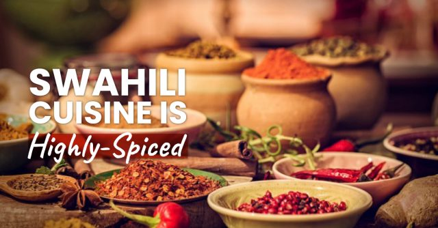 Swahili cuisine is highly spiced