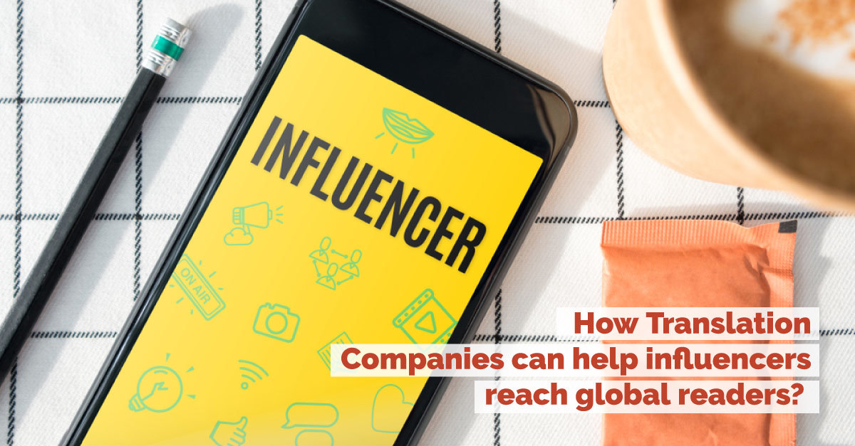 How-Translation-Companies-can-help-influencers-reach-global-readers-1.jpg