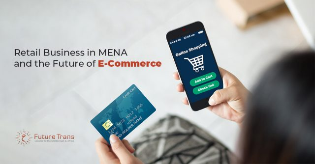 Retail Business in MENA and the Future of E-Commerce