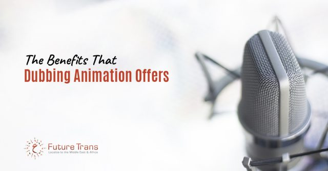 The Benefits That Dubbing Animation Offers