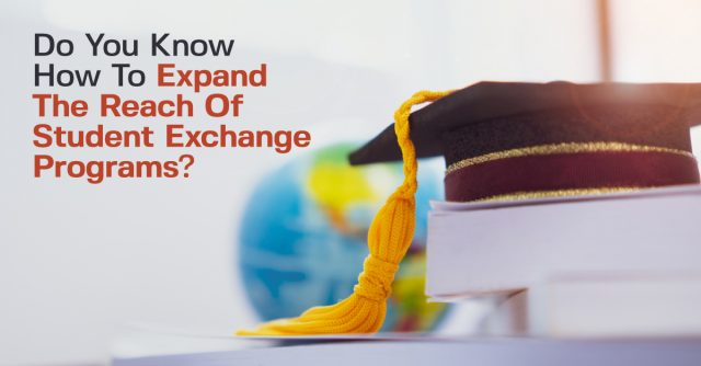 Do-You-Know-How-To-Expand-The-Reach-Of-Student-Exchange-Programs-2