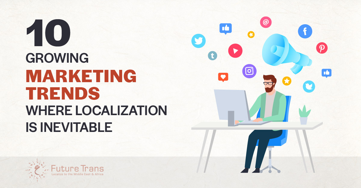 10-Growing-Marketing-Trends-Where-Localization-Is-Inevitable-01.jpg