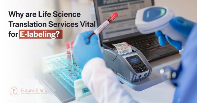 Why-are-Life-Science-Translation-Services-Vital-for-E-labeling