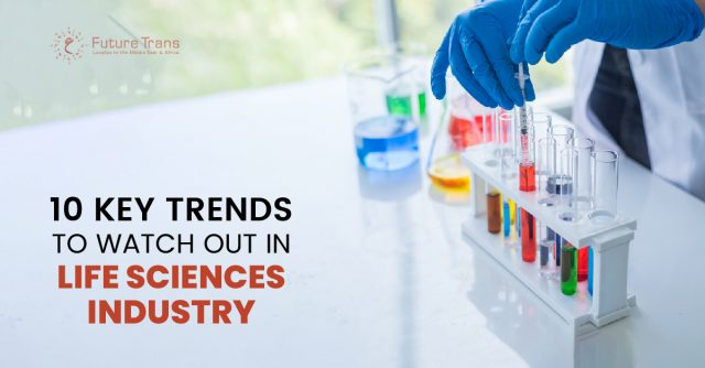 10 Key Trends to Watch out in Life Sciences Industry
