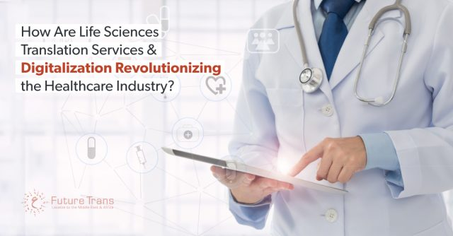 How-Are-Life-Sciences-Translation-Services-&-Digitalization-Revolutionizing-the-Healthcare-Industry (1)