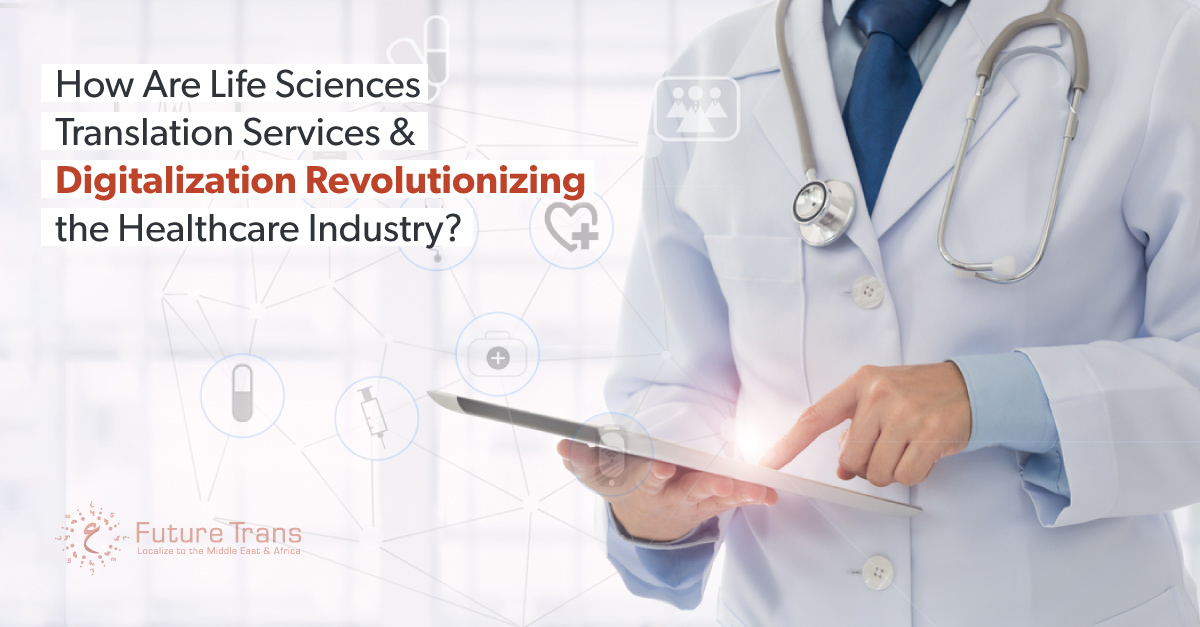 How-Are-Life-Sciences-Translation-Services-Digitalization-Revolutionizing-the-Healthcare-Industry-1.jpg