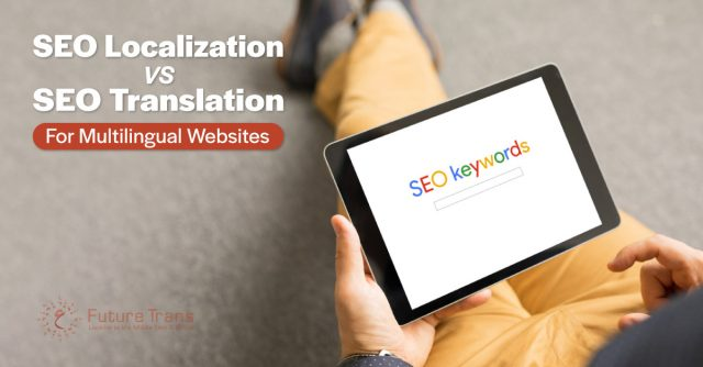 SEO-Localization-vs.-SEO-Translation-For-Multilingual-Websites (1)